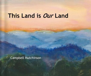 This Land is our land - Campbell Hutchinson